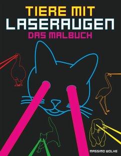 Tiere mit Laseraugen - Das Malbuch - Wolke, Massimo