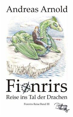 Fionrirs Reise 03 ins Tal der Drachen - Arnold, Andreas