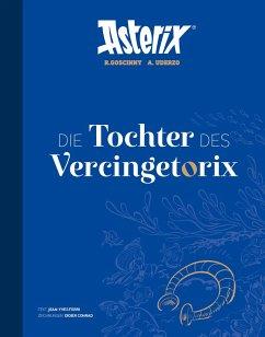 Asterix - Die Tochter des Vercingetorix - Ferri, Jean-Yves; Conrad, Didier