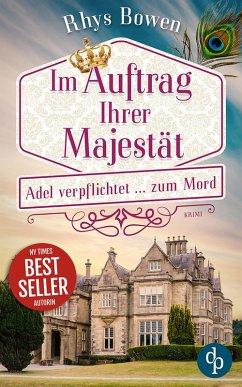 Adel verpflichtet ... zum Mord / Im Auftrat ihrer Majestät Bd.2 (eBook, ePUB) - Bowen, Rhys