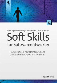 Soft Skills für Softwareentwickler (eBook, ePUB) - Vigenschow, Uwe; Schneider, Björn; Meyrose, Ines