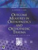Outcome Measures in Orthopaedics and Orthopaedic Trauma, 2Ed (eBook, PDF)