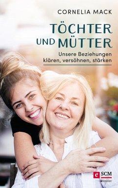 Töchter und Mütter (eBook, ePUB) - Mack, Cornelia