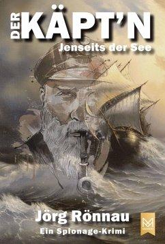 Der Käpt'n Jenseits der See (eBook, ePUB) - Rönnau, Jörg