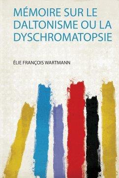 Mémoire Sur Le Daltonisme Ou La Dyschromatopsie