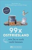 99 x Ostfriesland wie Sie es noch nicht kennen (Mängelexemplar)