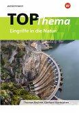 Topographische Arbeitshefte. TOP-Thema Eingriffe in die Natur