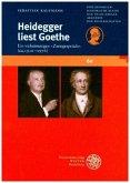 Heidegger liest Goethe