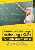Kosten- und Leistungsrechnung (KLR) für Industriemeister - Übungsbuch