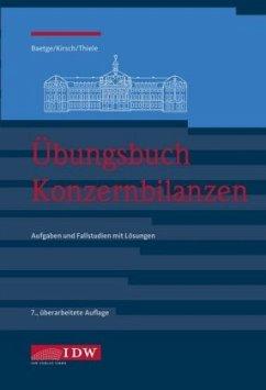 Übungsbuch Konzernbilanzen - Baetge, Jörg; Kirsch, Hans-Jürgen; Thiele, Stefan