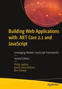 Building Web Applications with .NET Core 2.1 and JavaScript - Japikse, Philip; Grossnicklaus, Kevin; Dewey, Ben