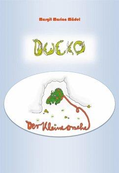 Ducko Der kleine Drache (eBook, ePUB) - Mädel, Margit Marion