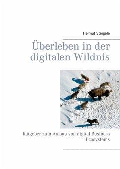 Überleben in der digitalen Wildnis (eBook, ePUB)