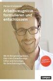 Arbeitszeugnisse formulieren und entschlüsseln (eBook, ePUB)