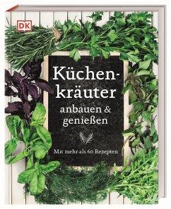 Küchenkräuter anbauen und genießen - Cox, Jeff;Moine, Marie-Pierre