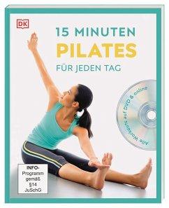 15 Minuten Pilates für jeden Tag - Ungaro, Alycea
