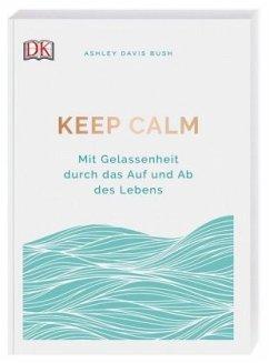 Keep calm - Bush, Ashley Davis