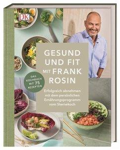 Gesund und fit mit Frank Rosin - Rosin, Frank
