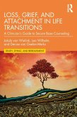 Loss, Grief, and Attachment in Life Transitions