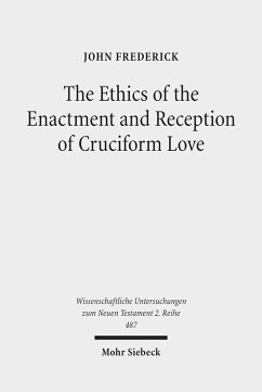 The Ethics of the Enactment and Reception of Cruciform Love (eBook, PDF) - Frederick, John