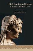 Myth, Locality, and Identity in Pindar's Sicilian Odes (eBook, PDF)