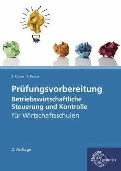 Prüfungsvorbereitung Betriebswirtschaftliche Steuerung und Kontrolle - Krause, Brigitte;Krause, Roland