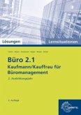 2. Ausbildungsjahr, Lernsituationen mit eingedruckten Lösungen / Büro 2.1 - Kaufmann/Kauffrau für Büromanagement