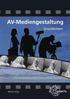 AV-Mediengestaltung Grundwissen - Kamp, Werner