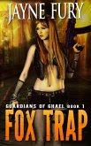 Fox Trap: A SciFi Urban Fantasy (Guardians of Ghael, #1) (eBook, ePUB)