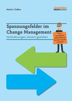 Spannungsfelder im Change Management - Claßen, Martin