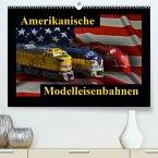 Amerikanische Modelleisenbahnen(Premium, hochwertiger DIN A2 Wandkalender 2020, Kunstdruck in Hochglanz)