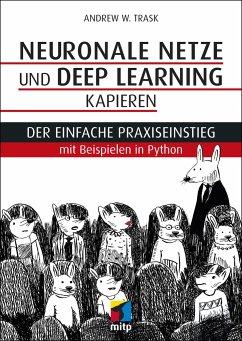 Neuronale Netze und Deep Learning kapieren - Trask, Andrew W.