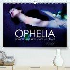 OPHELIA, sinnlich - mystisch - sehnsuchtsvoll(Premium, hochwertiger DIN A2 Wandkalender 2020, Kunstdruck in Hochglanz)