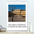 Schloss Schönbrunn im Wandel der JahreszeitenAT-Version(Premium, hochwertiger DIN A2 Wandkalender 2020, Kunstdruck in Hochglanz)