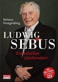 Ludwig Sebus - Ein kölsches Jahrhundert