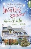 Winterzauber im kleinen Café an der Mühle / Das kleine Café an der Mühle Bd.2 (eBook, ePUB)