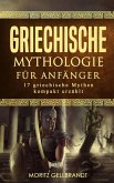 Griechische Mythologie für Anfänger: 17 Griechische Mythen Kompakt Erzählt (eBook, ePUB)