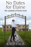 No Dates for Elaine (The Lamberts of Pacific Knoll, #5) (eBook, ePUB)