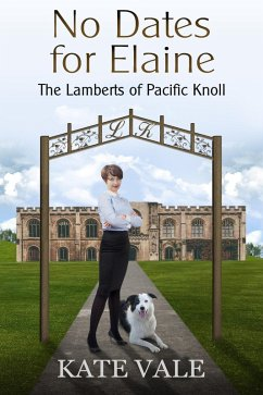 No Dates for Elaine (The Lamberts of Pacific Knoll, #5) (eBook, ePUB) - Vale, Kate