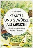 Kräuter und Gewürze als Medizin (eBook, PDF)