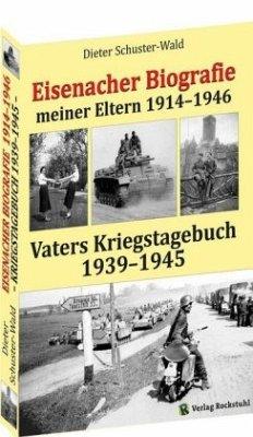 Eisenacher Biografie der Eltern 1914-1946 - Schuster-Wald, Dieter