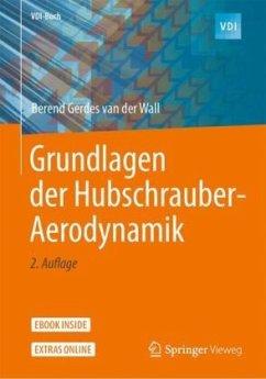 Grundlagen der Hubschrauber-Aerodynamik - Wall, Berend Gerdes van der