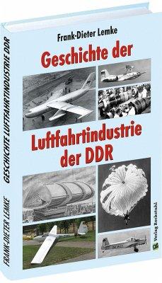 Geschichte der Luftfahrtindustrie der DDR - Lemke, Frank-Dieter