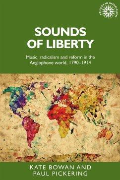 Sounds of liberty (eBook, ePUB) - Bowan, Kate; Pickering, Paul A.