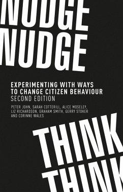 Nudge, nudge, think, think (eBook, ePUB) - John, Peter; Cotterill, Sarah; Moseley, Alice; Richardson, Liz; Smith, Graham; Stoker, Gerry; Wales, Corinne