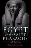 Egypt of the Saite pharaohs, 664-525 BC (eBook, ePUB)