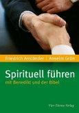 Spirituell führen mit Benedikt und der Bibel (eBook, PDF)