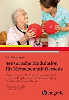Sensorische Modulation für Menschen mit Demenz (eBook, PDF) - Champagne, Tina