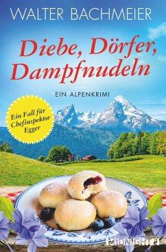 Diebe, Dörfer, Dampfnudeln (eBook, ePUB) - Bachmeier, Walter