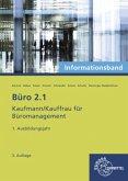 1. Ausbildungsjahr, Informationsband / Büro 2.1 - Kaufmann/Kauffrau für Büromanagement